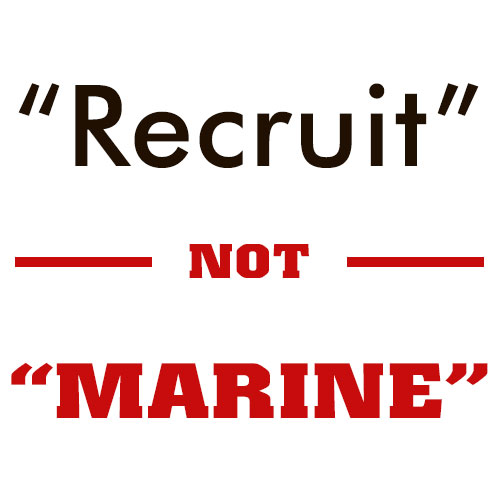 Recruit is not a Marine